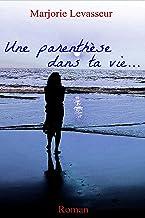 Une parenthèse dans ta vie... (Les Lilas t. 1)