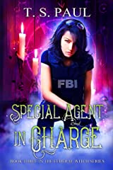 Special Agent in Charge: An urban fantasy FBI thriller (The Federal Witch Book 3) Kindle Edition