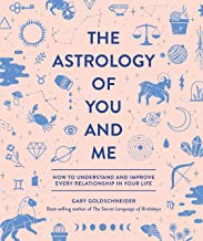 The Astrology of You and Me: How to Understand and Improve Every Relationship in Your Life PDF