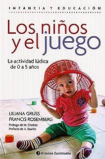 Los Niños y El juego. La Actividad Lúdica De 0 A 5 años