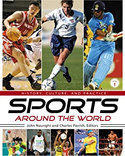 Sports around the World: History, Culture, and Practice [4 volumes]: History, Culture, and Practice