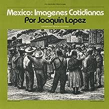 Mexico: Imagenes Cotidianas: Contemporary Mexican Folksongs