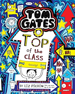 Tom Gates #9: Top of the Class by Liz Pichon