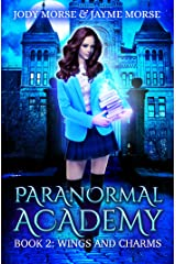 Paranormal Academy Book 2: Wings and Charms Kindle Edition