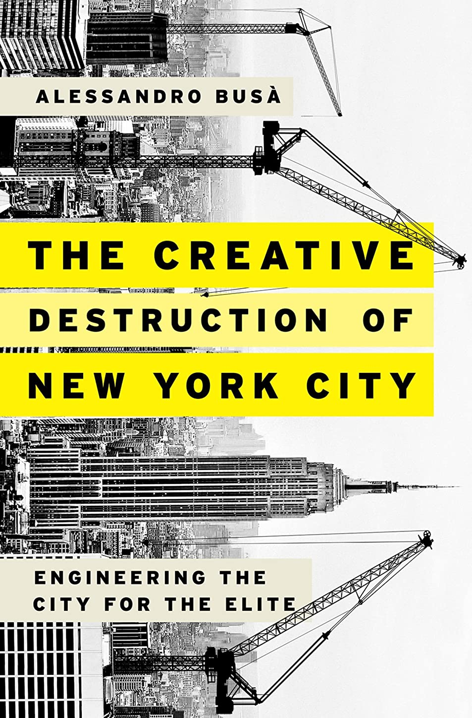 森林リハーサルアーカイブThe Creative Destruction of New York City: Engineering the City for the Elite (English Edition)