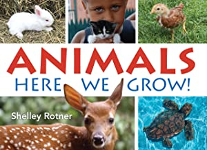 Animals!: Here We Grow