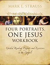Four Portraits, One Jesus Workbook: Guided Reading Projects and Exercises in the Gospels