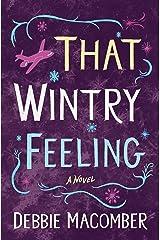 That Wintry Feeling: A Novel (Debbie Macomber Classics) Kindle Edition