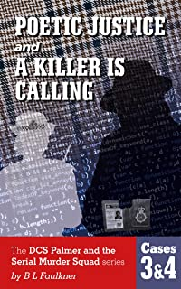 POETIC JUSTICE & A KILLER IS CALLING: The DCS Palmer and the Serial Murder Squad series, cases 3 & 4.