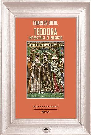 Teodora: Imperatrice di Bisanzio