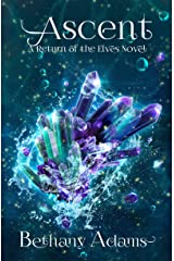 Ascent (The Return of the Elves Book 7) Kindle Edition