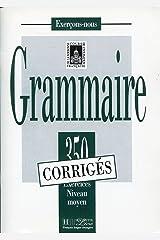 350 exercices de grammaire, niveau moyen, corrigés Broché