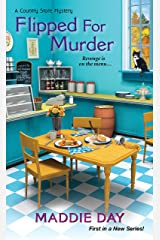 Flipped For Murder (Country Store Mysteries Book 1) Kindle Edition