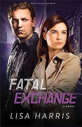 Fatal Exchange (Southern Crimes Book #2): A Novel (English Edition)