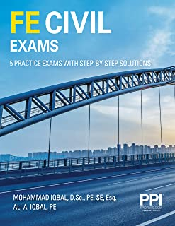 Ppi Fe Civil Exams--Five Full Practice Exams with Step-By-Step Solutions