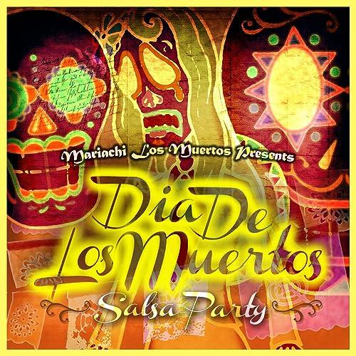 Mariachi Los Muertos Presents: Dia de los Muertos (Salsa Party)