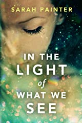 In the Light of What We See Kindle Edition