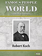 Famous People of the World - Famous Scientists - Robert Koch