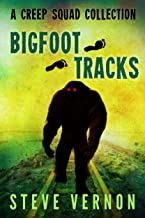 Bigfoot Tracks: A Creep Squad Collection (English Edition)