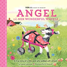 GOA Kids - Goats of Anarchy: Angel and Her Wonderful Wheels:A true story of a little goat who walked with wheels (English Edition)