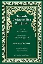 Towards Understanding the Qur'an (Tafhim Al-Qur'an) Volume 13: Surah 13 (Al-Tahrim) to Surah 77 (Al-Mursalat) (Tafhim al-Qur'an Tafsir)