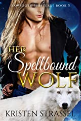 Her Spellbound Wolf (Sawtooth Shifters Book 5) Kindle Edition