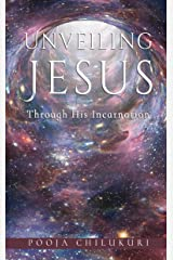 Unveiling Jesus Through His Incarnation Kindle Edition