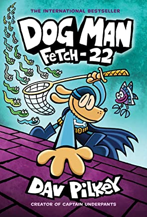 Dog Man: Fetch-22: From the Creator of Captain Underpants (Dog Man #8) (English Edition)