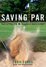 Saving Par: How to Hit the 40 Toughest Shots in Golf (English Edition)