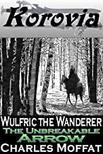 The Unbreakable Arrow: Wulfric the Wanderer