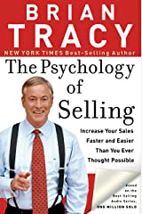 The Psychology of Selling: Increase Your Sales Faster and Easier Than You Ever Thought Possible Kindle Edition