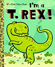 I'm a T. Rex! (Little Golden Book)