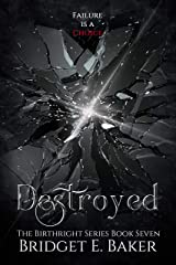 Destroyed: An Urban Fantasy Romance (The Birthright Series Book 7) Kindle Edition