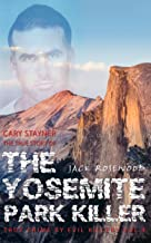Cary Stayner: The True Story of The Yosemite Park Killer: Historical Serial Killers and Murderers (True Crime by Evil Killers Book 4) (English Edition)
