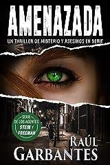 Amenazada: Un thriller de misterio y asesinos en serie (Agentes del FBI Julia Stein y Hans Freeman nº 1) Versión Kindle