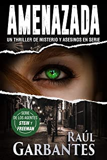 Amenazada: Un thriller de misterio y asesinos en serie (Agentes del FBI Julia Stein y Hans Freeman nº 1)