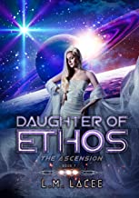 Daughter Of Ethos: The Ascension Book 7