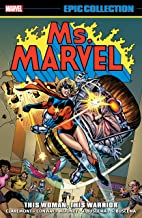 Ms. Marvel Epic Collection: This Woman, This Warrior (Ms. Marvel (1977-1979) Book 1)