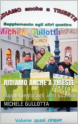 Ridiamo anche a Trieste: supplemento agli altri quattro (Non solo barzellette Vol. 5)
