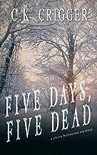 Five Days, Five Dead (China Bohannon Book 5)