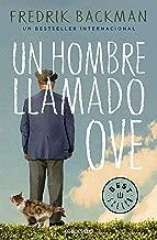 Un hombre llamado Ove / A Man Called Ove (Spanish Edition)