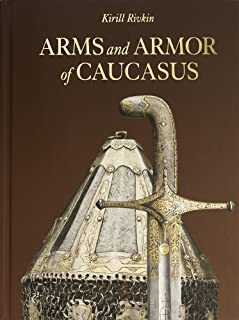 Arms and Armor of Caucasus (English and Russian Edition)
