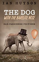 The Dog With The Bakelite Nose: (Not about dogs)