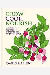 Grow, Cook, Nourish Kindle Edition