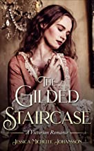 The Gilded Staircase: A Victorian Romance
