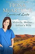 Midwife, Mother...Italian's Wife (Lyrebird Lake Book 5)