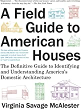 A Field Guide to American Houses (Revised): The Definitive Guide to Identifying and Understanding America's Domestic Archi...