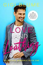 Love and Loathing: An Austen-Inspired Romantic Comedy (Backstage Romance Book 1)
