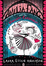 Amelia Fang and the Naughty Caticorns (The Amelia Fang Series): The little vampire with the big heart!