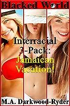 Blacked World: Interracial 3-Pack: Jamaican Vacation!